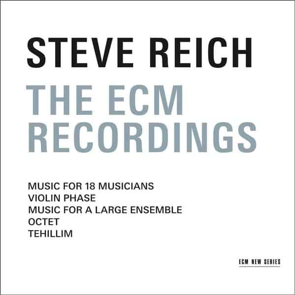 'The ECM Recordings' by Steve Reich