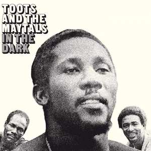 'In The Dark' by Toots & The Maytals