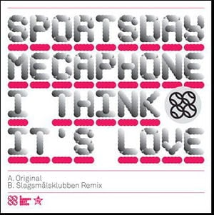 'I Think It's Love' by Sportsday Megaphone