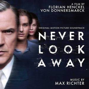 'Never Look Away (Original Motion Picture Soundtrack)' by Max Richter