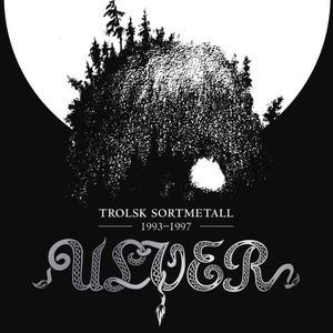 'Trolsk Sortmetall 1993 – 1997' by Ulver