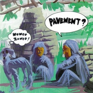 'Wowee Zowee' by Pavement