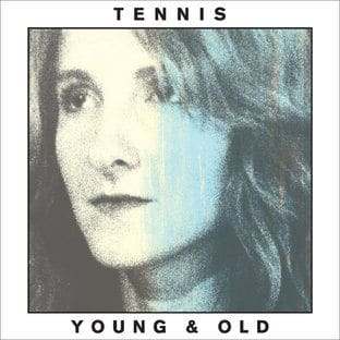 'Young and Old' by Tennis