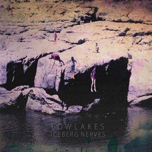 'Iceberg Nerves' by Lowlakes