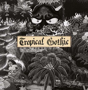 'Tropical Gothic' by Mike Cooper