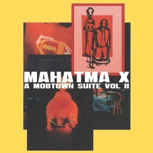 'A Mobtown Suite Vol. II' by Mahatma X