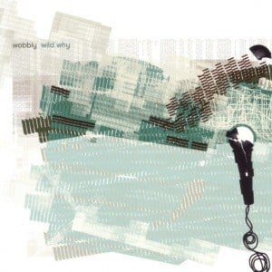 'Wild Why' by Wobbly