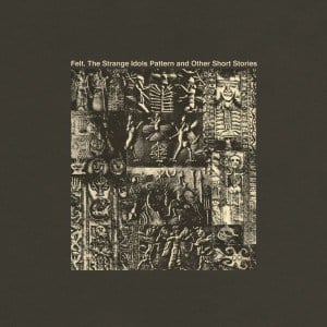 'The Strange Idols Pattern and Other Short Stories' by Felt