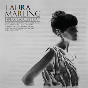 'I Speak Because I Can' by Laura Marling