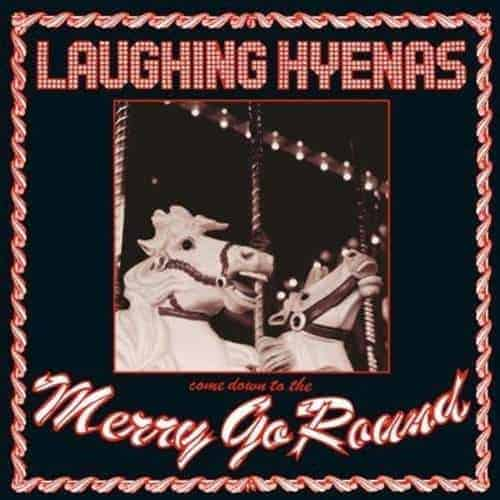 'Merry Go Round' by Laughing Hyenas