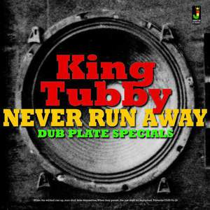 'Never Run Away-Dub Plate Specials' by King Tubby