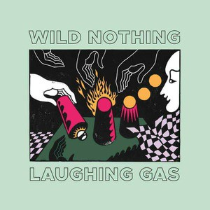 'Laughing Gas' by Wild Nothing