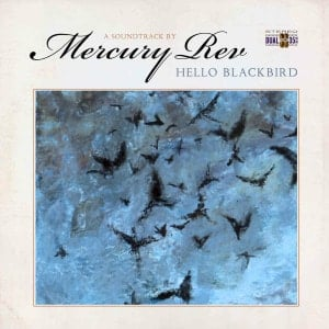 'Hello Blackbird' by Mercury Rev