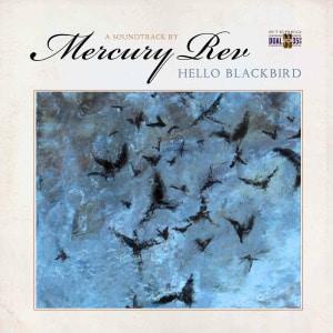 'Hello Blackbird' by Mercury Rev