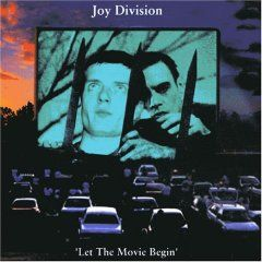 Let The Movie Begin by Joy Division