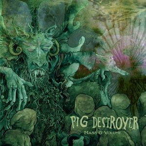 'Mass & Volume' by Pig Destroyer