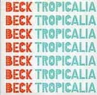 Tropicalia by Beck