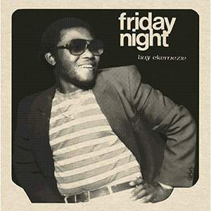 'Friday Night' by Livy Ekemezie