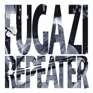 'Repeater' by Fugazi