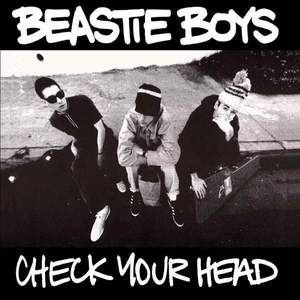 'Check Your Head' by Beastie Boys