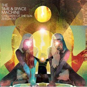 Children Of The Sun & Zeitghost by The Time And Space Machine