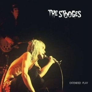 'Extended Play' by The Stooges