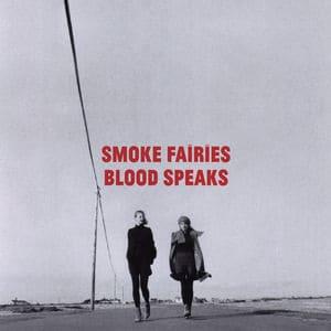 'Blood Speaks' by Smoke Fairies