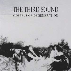 'Gospels of Degeneration' by The Third Sound