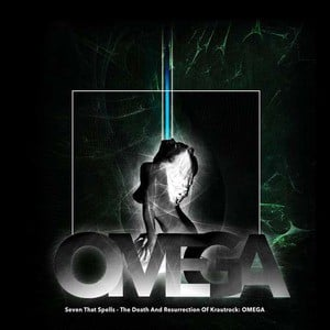 'The Death and Resurrection of Krautrock: OMEGA' by Seven That Spells