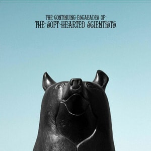 'The Continuing Escapades Of The Soft Hearted Scientists' by Soft Hearted Scientists