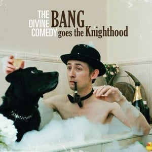 'Bang Goes The Knighthood' by The Divine Comedy