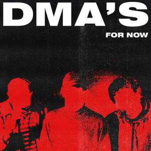 'For Now' by DMA's