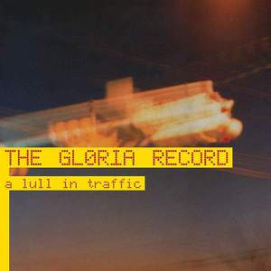 'A Lull In Traffic' by The Gloria Record
