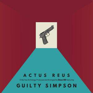 'Actus Reus' by Guilty Simpson & Dixon Hill