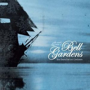 'Slow Dawns For Lost Conclusions' by Bell Gardens