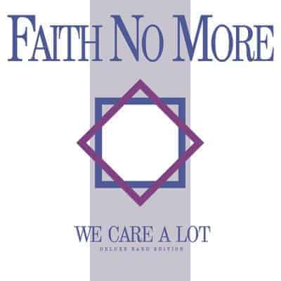 'We Care A Lot: Deluxe Band Edition' by Faith No More