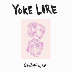 'Goodpain EP' by Yoke Lore
