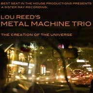 The Creation Of The Universe by Lou Reed's Metal Machine Trio