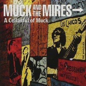 A Cellarful of Muck by Muck And The Mires