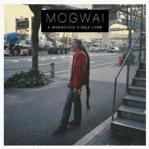 'A Wrenched Virile Lore' by Mogwai