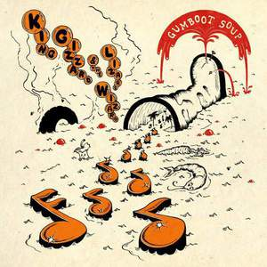 'Gumboot Soup' by King Gizzard & The Lizard Wizard