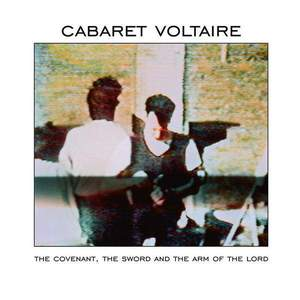 'The Covenant, The Sword And The Arm Of The Lord' by Cabaret Voltaire