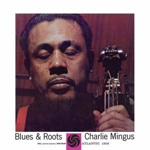 'Blues & Roots' by Charles Mingus