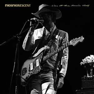 'Live At The Music Hall' by Phosphorescent