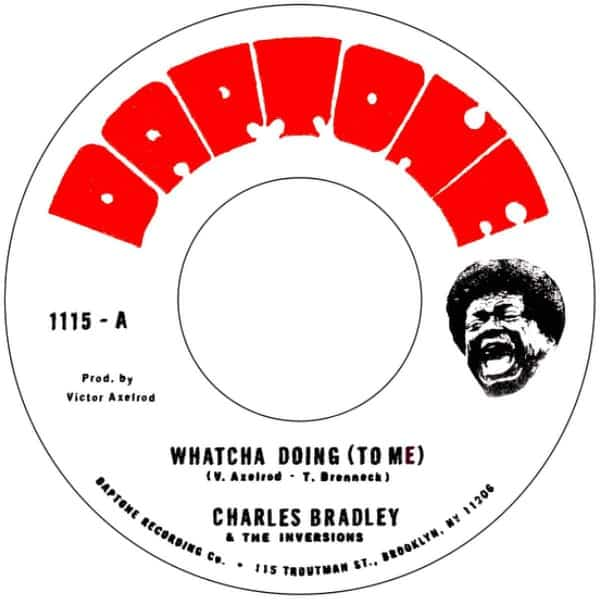 'Whatcha Doing (To Me) / Strike Three' by Charles Bradley feat. The Inversions