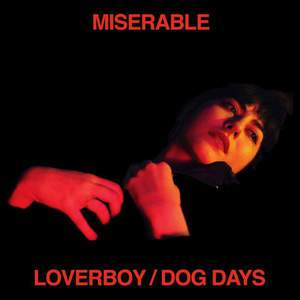 'Loverboy / Dog Days' by Miserable