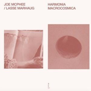 'Harmonia Macrocosmia' by Joe McPhee / Lasse Marhaug