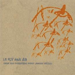 'Ceux Qui Inventent N'Ont Jamais Vecu?' by Fly Pan Am