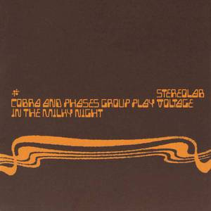 'Cobra and Phases Group Play Voltage In The Milky Night (Expanded Edition)' by Stereolab