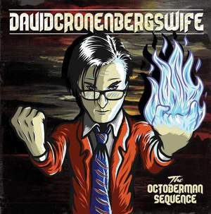 'The Octoberman Sequence' by David Cronenberg's Wife